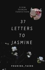 37 Letters To Jasmine ⭒ Ksj ✓ by pouring_taers