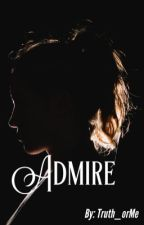 Admire by Truth_orMe