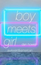 boy meets girl; dan howell by awkwardlyamerican