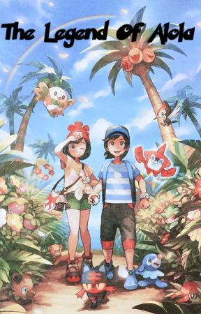 The Legend of Alola by RickytheLucario
