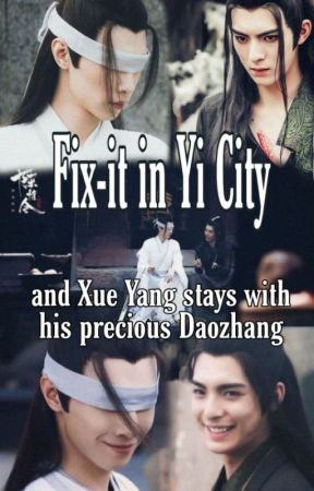 Fix-it in Yi City and Xue Yang stays with his precious DaoZhang {Traducción} by ShuanghuasBrightness
