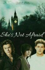 She's Not Afraid || Niall Horan & Harry Styles || by 1Dnovelas5sos
