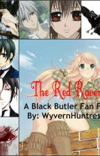 The Red Raven (Vampire Knight/Black Butler Cross Over) by WyvernHuntress
