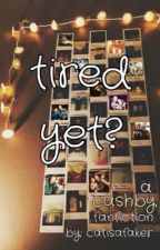 tired yet? ||cashby|| by catisafaker