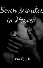 Seven Minutes in Heaven by EmilyM130