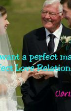 I want a perfect Man (I want a Perfect love relationship) by clarejane30