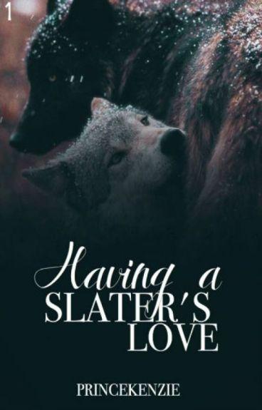 Having A Slater's Love