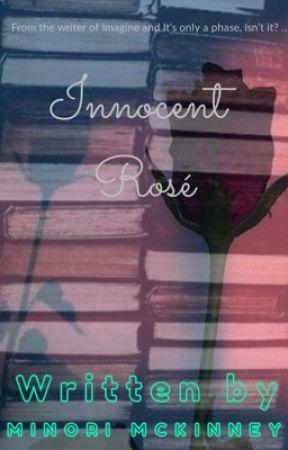 Innocent Rosé | 18+ | +MAIN FOCUS+ by MarcieMinoriMcKinney