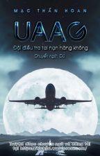 [Đào hố] UAAG - Đội điều tra tai nạn hàng không by cuixing