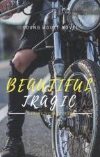 Beautiful Tragic [Harry Styles][EDITANDO] by HarryGiveMeLoveXx