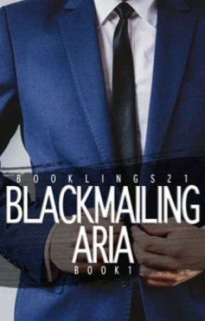 Blackmailing Aria [Book 1 of the Stavros Series] ✔️ by booklings21