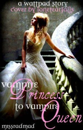 Vampire Princess to Vampire Queen (Book 2 - Vampire Princess Series) ON HOLD
