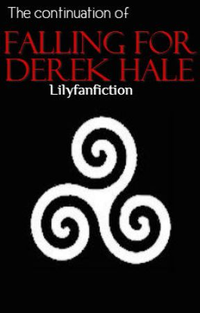 The continuation of Falling For Derek Hale -Teen Wolf story- by lilyfanfiction