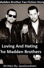 Loving And Hating The Madden Brothers by ILYJoelAndBenji