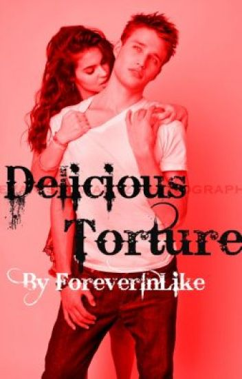 Delicious Torture