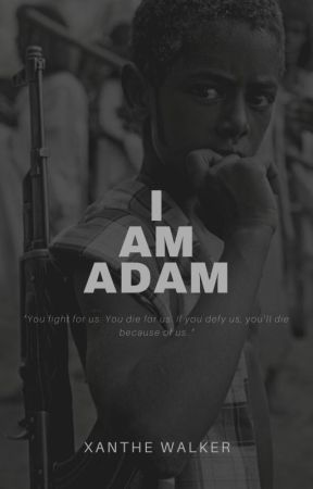 I Am Adam by XantheWalker