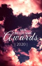The Belle Amé Awards 2020 [CLOSED]  by -TBAAwards