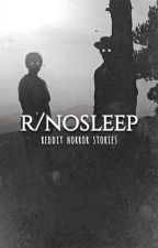 r/nosleep - reddit horror stories by gvbriellee