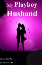 My Playboy husband by miss_b13
