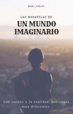 Las maravillas de un mundo imaginario by BABY_KIBUM