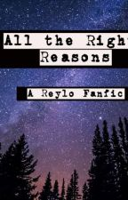 All the Right Reasons by kayewiley19