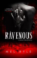 Ravenous (a Dark Romance Novel) by MelonDiaries