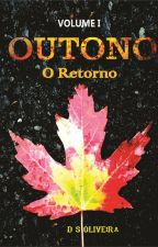 SAGA OUTONO - O Retorno by dsoliveiraoficial