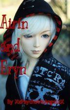 Airin and Eryn  [BoyxBoy] (ON HOLD) by XxPsychoticAngelxX