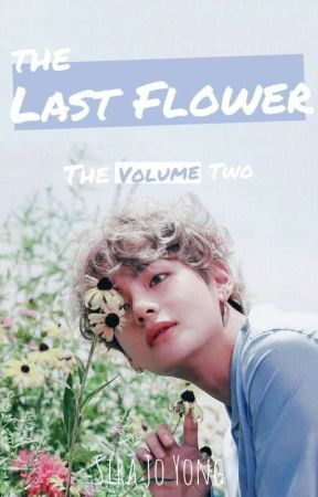 The Last Flower [KTH] vol.2 by sirajoyong