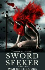 Sword Seeker #2 (War of the Gods) COMPLETE!! by luna20moon