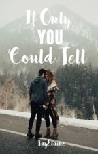 If Only You Could Tell -Onision FanFiction- by PleaseDontEatMe