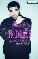 Promises (Practice sequel) by xSiMxSiMx