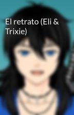El retrato (Eli & Trixie) by oncarion82