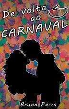 De Volta ao Carnaval by Bruna-Paiva