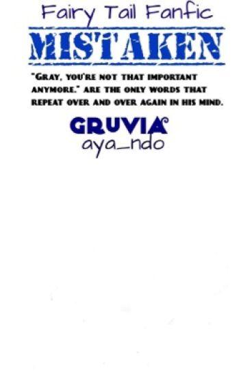 Mistaken ~A Gruvia Fanfic~