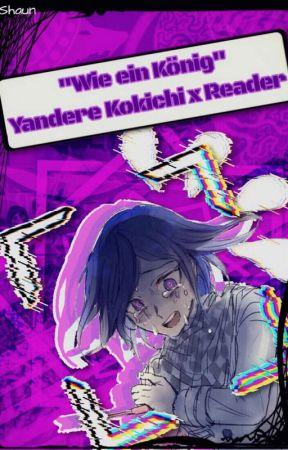 Wie ein König {Yandere!Kokichi x Reader} by Detective_Holmes