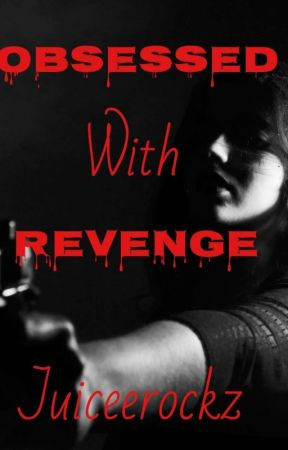 Obsessed With Revenge (Coming Soon)  by juiceerockz