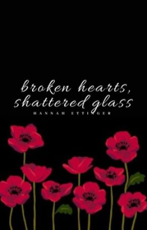 broken hearts, shattered glass  by beautifulpoetic_