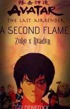 A Second Flame: Zuko x Reader by Goldenfoxx