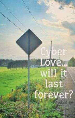 Cyber Love... will it last forever? by MishaLee