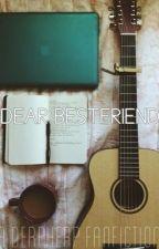 Dear Bestfriend by DERPHERP