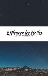 Effleurer les étoiles by lucie_bkt