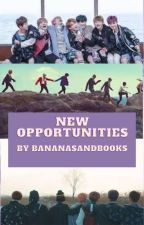 New Opportunities (BTS Fanfic) by Bananas_And_Books