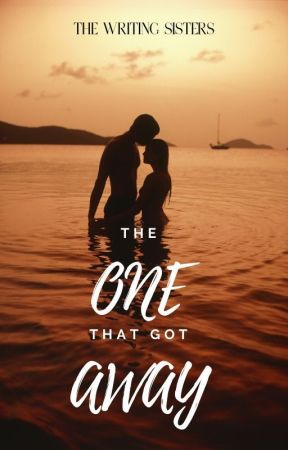 The One that got Away by TheWritingSistersSN