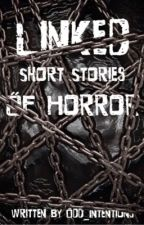 Linked Short Stories Of Horror by odd_intentions