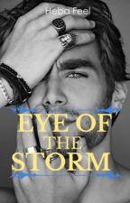 Eye Of The Storm by hebafeel