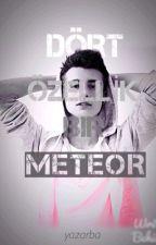 Dört Özellik Bir Meteor by yazarba