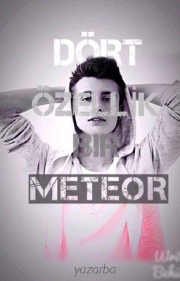 Dört Özellik Bir Meteor