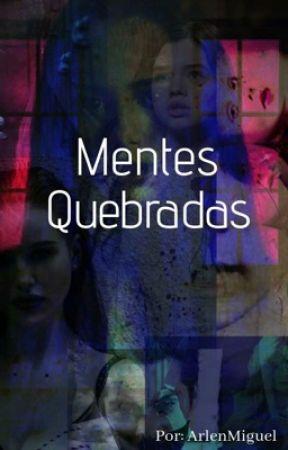 MENTES QUEBRADAS by ArlenMiguel