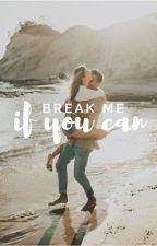 Break me if you can by Luke_Infinity
